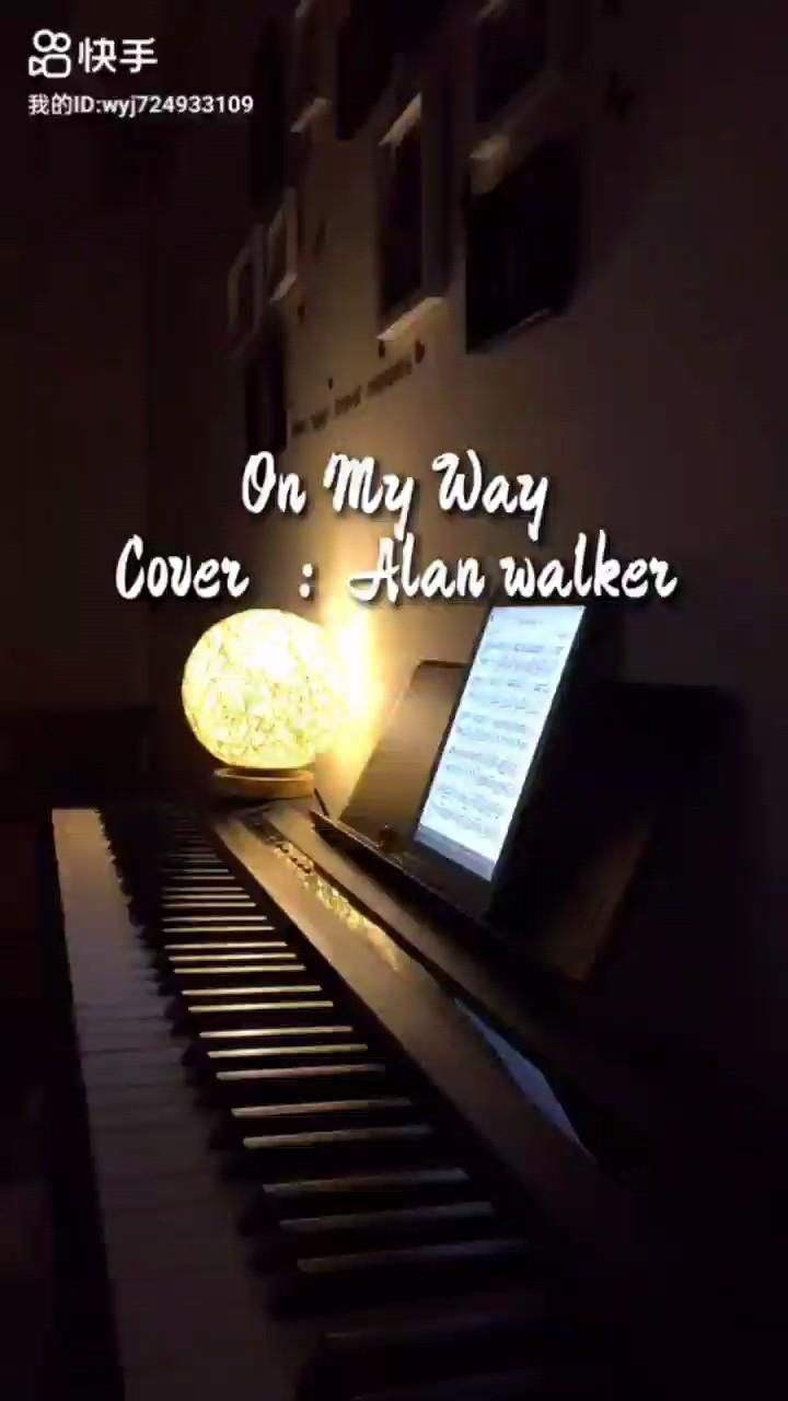 《On My Way》Alan Walker 完美还原演奏视频